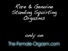 Genuine and Rare Standing and Squirting Orgasms Thumb