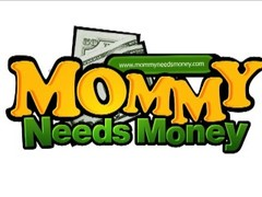 Mommy Needs Some Money Thumb