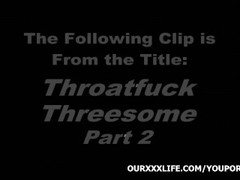 Throatfuck Threesome - Part 2 Thumb