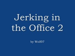 Jerking at the Office 2 Thumb